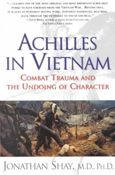 Achilles in Vietnam : combat trauma and the undoing of character / Jonathan Shay