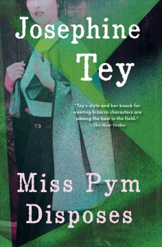Miss Pym disposes / Josephine Tey ; with a new introduction by Robert Barnard.