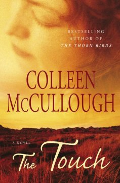 The touch Colleen McCullough.