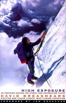 High exposure : an enduring passion for Everest and unforgiving places / David Breashears.