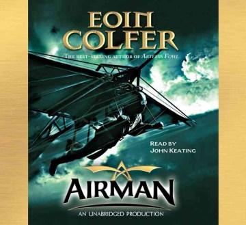 Airman / Eoin Colfer; read by John Keating.