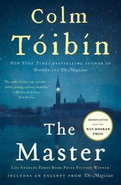 The master : a novel / Colm Tóibín.