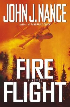 Fire flight / John J. Nance.