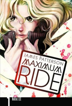 Maximum Ride by [James Patterson & NaRae Lee ; adaptation and illustration, NaRae Lee ; lettering, Abigail Blackman].