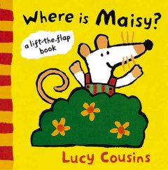 Where is Maisy? / Lucy Cousins.