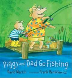 Piggy and Dad Go Fishing, book cover
