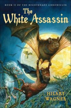 The white assassin / Hilary Wagner.
