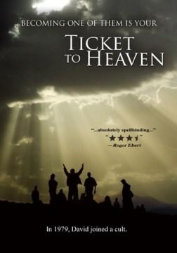 Ticket to heaven.