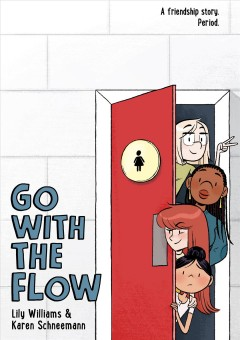 Go with the flow by Lily Williams & Karen Schneemann.