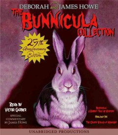 The Bunnicula collection [sound recording] by Deborah and James Howe.