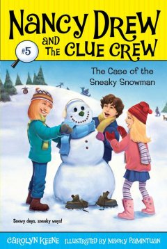 Case of the sneaky snowman / by Carolyn Keene ; illustrated by Macky Pamintuan.