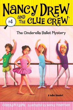 The Cinderella ballet mystery / by Carolyn Keene ; illustrated by Macky Pamintuan.