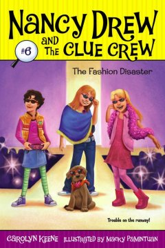 The fashion disaster / by Carolyn Keene ; illustrated by Macky Pamintuan.