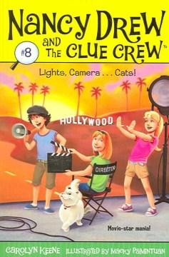 Lights, camera-- cats! / by Carolyn Keene ; illustrated by Macky Pamintuan.
