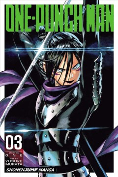 One-Punch Man. 03 / story by ONE ; art by Yusuke Murata ; [translation, John Werry ; touch-up art and lettering, James Gaubatz].