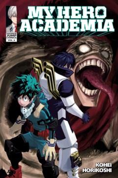 My Hero Academia. Vol. 6. Struggling / Kohei Horikoshi ; translation and English adaptation, Caleb Cook.