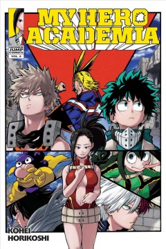 My Hero Academia. 8. Yaoyorozu rising / Kohei Horikoshi ; translation and English adaptation, Caleb Cook.