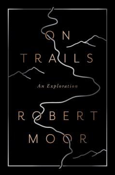 On trails / Robert Moor