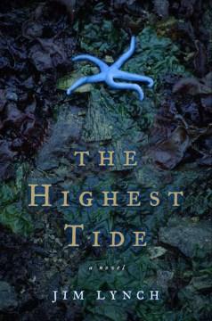 The highest tide : a novel / Jim Lynch.