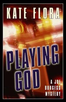 Playing god / Kate Flora.