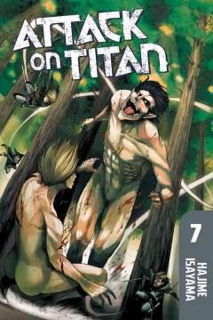"Shingeki no kyojin. English;""Attack on Titan. 7 / Hajime Isayama ; translator, Sheldon Drzka."""