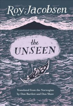 """Usynlige. English;""""The unseen / Roy Jacobson ; translated from the Norwegian by Don Bartlett and Don Shaw."""""""