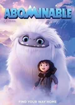 Abominable by DreamWorks Animation and Pearl Studios ; directors, Jill Culton, Todd Wilderman ; written by Jill Culton.