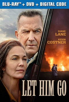 Let him go /|cwritten for the screen and directed by Thomas Bezucha ; produced by Paula Mazur, Mitchell Kaplan, Thomas Bezucha ; a Focus Features presentation ; a Mazur Kaplan production.
