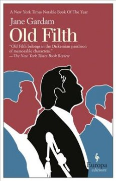 Old filth / Jane Gardam