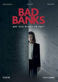 Bad banks. [Season one] Letterbox Filmproduktion ; Iris Productions ; ZDF ; ARTE ; produced by Lisa Blumenberg & Nicolas Steil ; written by Oliver Kienle ... [and others] ; directed by Christian Schwochow.