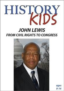 History Kids: John Lewis - From Civil Rights to Congress