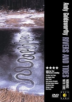 Rivers and tides : Andy Goldsworthy working with time / director, cinemographer, editor, Thomas Riedelsheimer