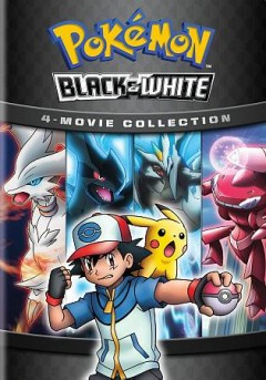 Pokémon black & white [videorecording] by Originally released as motion pictures 2011-2013.