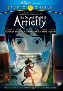 "Secret world of Arrietty (Motion picture : 2010).;""The secret world of Arrietty [videorecording] / Studio Ghibli, Walt Disney Japan ; planning by Hayao Miyazaki ; screenplay by Hayao Miyazaki [and] Keiko Niwa ; produced by Toshio Suzuki ; directed by Hiromasa Yonebayashi."""