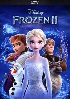 Frozen II [videorecording] by Walt Disney Pictures ; directed by Chris Buck, Jennifer Lee ; screenplay by Jennifer Lee ; story by Jennifer Lee, Chris Buck, Marc E. Smith, Kristen Anderson-Lopez, Robert Lopez ; produced by Peter Del Vecho.