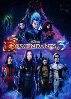 Descendants 3 [dvd] by director, Kenny Ortega ; writers, Josann McGibbon, Sara Parriott.