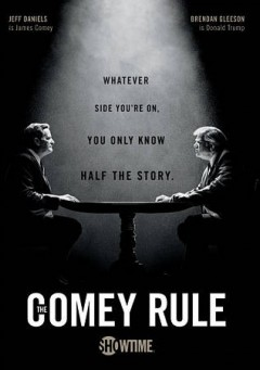 The Comey rule by Showtime presents ; written and directed by Billy Ray ; produced by Terry Gould ; producer, Cari-Esta Albert ; The Story Factory ; Secret Hideout ; CBS Television Studios.