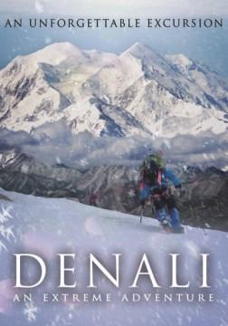 Denali: An Extreme Adventure