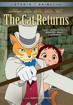 The cat returns by a Studio Ghibli production ; screenplay by Reiko Yoshida ; produced by Toshio Suzuki and Nozomu Takahashi ; directed by Hiroyuki Morita.