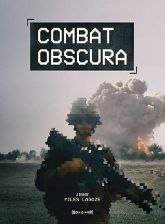 Combat obscura / directed and produced by Miles Lagoze ; co-produced and edited by Eric Schuman.