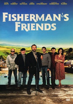 Fisherman's friends [videorecording] by director, Christ Foggin ; written by Meg Leonard, Nick Moorcroft ; producers, James Spring, Meg Leonard, Nick Moorcroft.