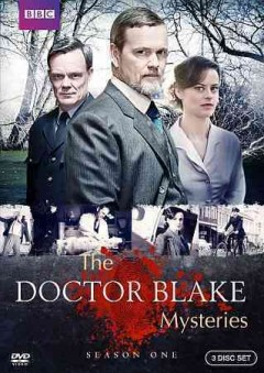 The Doctor Blake mysteries. Season three / The Australian Broadcasting Corporation and Screen Australia present in association with Film Victoria ; a December Media production.