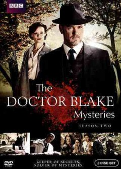 The Doctor Blake mysteries. Season one / The Australian Broadcasting Corporation and Screen Australia ; in association with Film Victoria ; a December Media production ; producer, George Adams ; written by Stuart Page ... [and others] ; directed by Ian Barry, Declan Eames, and Andrew Prowse.