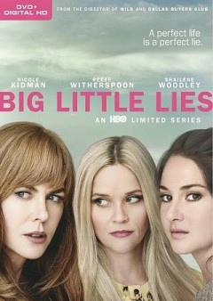 Big little lies / HBO Entertainment ; Blossom Films ; Pacific Standard ; David E. Kelley Productions ; producer, Liane Moriarty, Barbara A. Hall ; written for television by David E. Kelley ; directed by Jean-Marc Vallée.