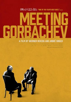 Meeting Gorbachev / History Films and Mitteldeutscher Rundfunk/Arte present ; a Spring Films and Werner Herzog Film production ; producers Lucki Stipetic, Svetlana Palmer ; written by Werner Herzog ; directed by Werner Herzog and André Singer.