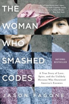The Woman Who Smashed Codes: A True Story of Love, Spies, and the Unlikely Heroine Who Outwitted America