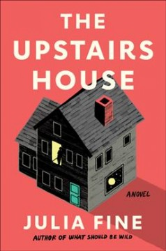 The Upstairs House, by julia fine