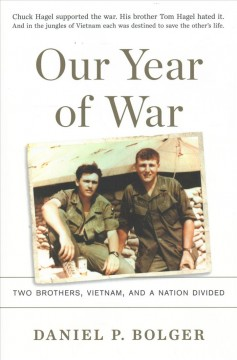 Our Year of War: Two Brothers, Vietnam, and a Nation Divided, by Daniel P. Bolger