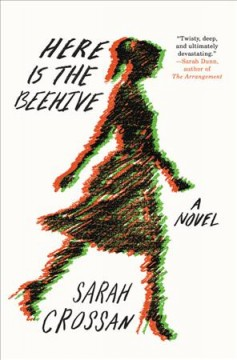 Here is the Beehive, by Sarah Crossan