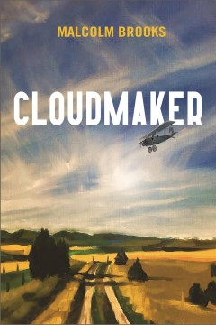 Cloudmaker, by malcolm brooks